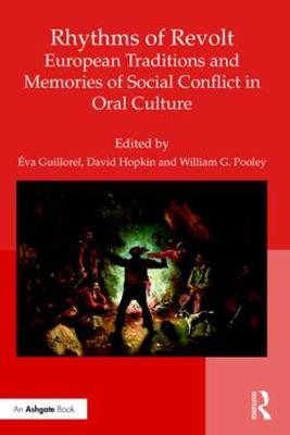 Rhythms of Revolt: European Traditions and Memories of Social Conflict in Oral Culture by Eva Guillorel