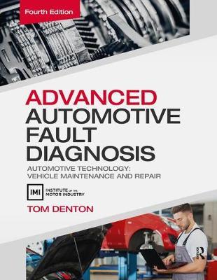 Advanced Automotive Fault Diagnosis, 4th ed by Tom Denton