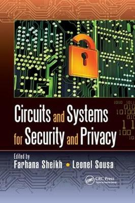 Circuits and Systems for Security and Privacy by Farhana Sheikh
