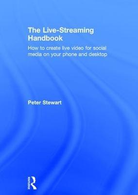 The Live-Streaming Handbook by Peter Stewart