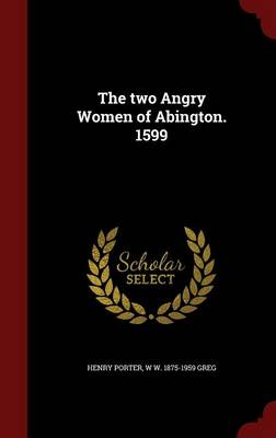 Two Angry Women of Abington. 1599 by Henry Porter