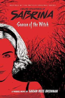 Season of the Witch-Chilling Adventures of Sabrin a: Netflix tie-in novel by Sarah Rees Brennan