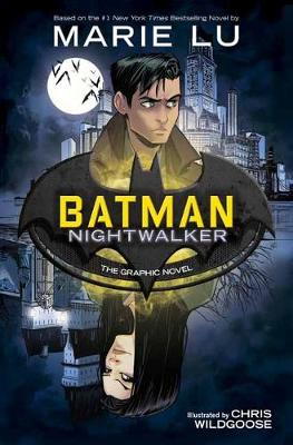 Batman: Nightwalker: The Graphic Novel by Marie Lu