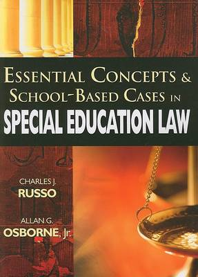 Essential Concepts and School-Based Cases in Special Education Law by Charles J. Russo
