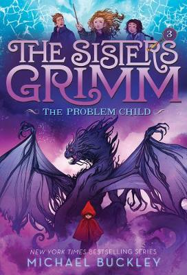 The Problem Child (The Sisters Grimm #3) by Michael Buckley