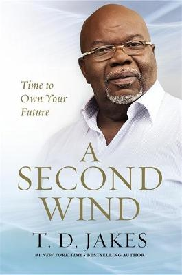 Second Wind by T. D. Jakes