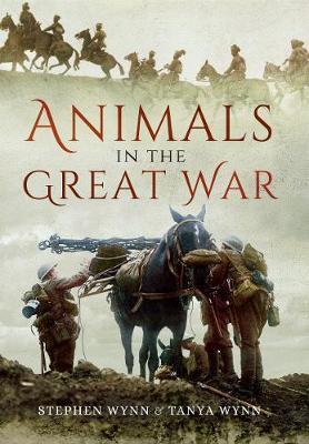 Animals in the Great War by Wynn, Stephen