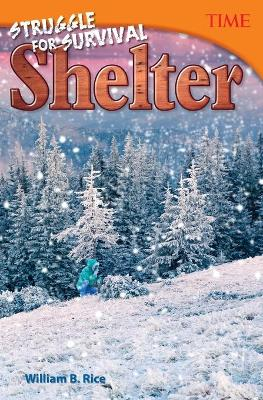 Struggle for Survival: Shelter by William Rice