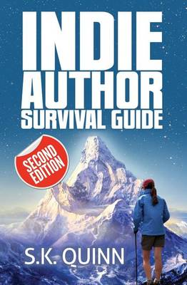 Indie Author Survival Guide (Second Edition) by Susan Kaye Quinn
