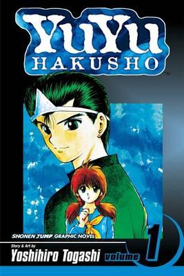 Yu Yu Hakusho, Vol. 1 by Yoshihiro Togashi