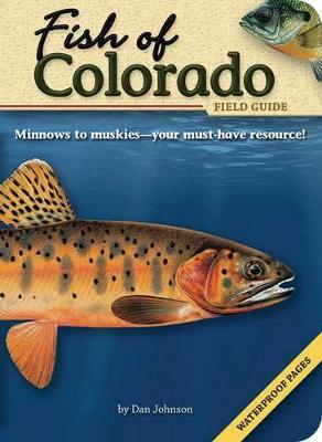 Fish of Colorado Field Guide by Daniel Johnson