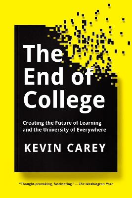 The End Of College by Kevin Carey