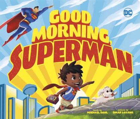 DC Super Heroes: Good Morning Superman by Michael Dahl