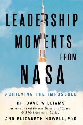 Leadership Moments From NASA: Achieving the Impossible book