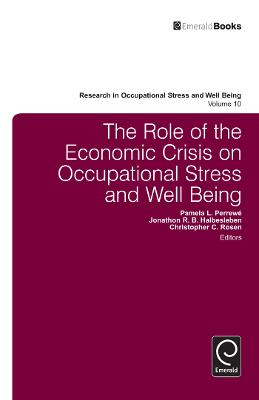 The Role of the Economic Crisis on Occupational Stress and Well Being by Pamela L. Perrewe