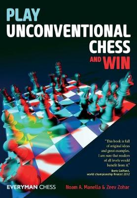 Play Unconventional Chess and Win by Noam Manella