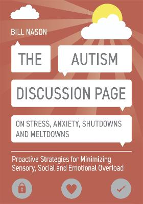 The Autism Discussion Page on Stress, Anxiety, Shutdowns and Meltdowns: Proactive Strategies for Minimizing Sensory, Social and Emotional Overload by Bill Nason