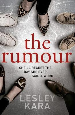 The Rumour: The Sunday Times bestseller with a killer twist by Lesley Kara