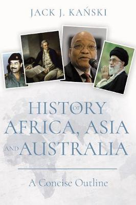 History of Africa, Asia and Australia by Jack J. Kanski