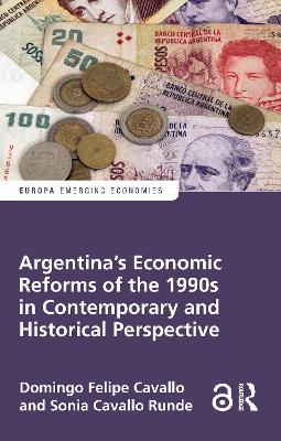 Argentina's Economic Reforms of the 1990s in Contemporary and Historical Perspective book