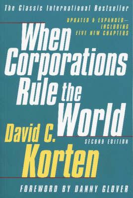 When Corporations Rule The World by David Korten