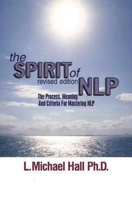 Spirit of NLP by L Michael Hall