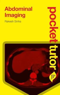 Pocket Tutor Abdominal Imaging by Rakesh Sinha