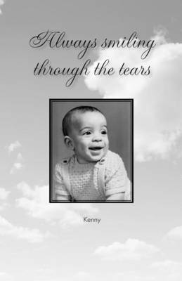 Always Smiling Through the Tears by Kenny