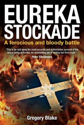 Eureka Stockade by Gregory Blake