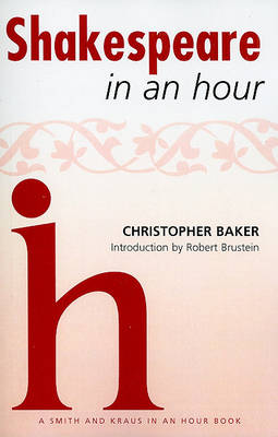Shakespeare in an Hour by Christopher Baker