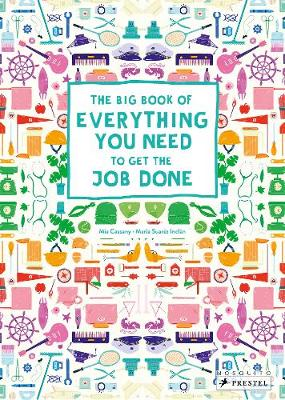 Big Book of Everything You Need to Get the Job Done by Mia Cassany
