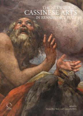 The Network of Cassinese Arts in Renaissance Italy by Alessandro Nova
