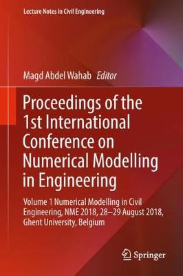 Proceedings of the 1st International Conference on Numerical Modelling in Engineering: Volume 1 Numerical Modelling in Civil Engineering, NME 2018, 28-29 August 2018, Ghent University, Belgium by Magd Abdel Wahab