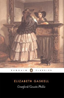 Cranford/Cousin Phillis by Elizabeth Cleghorn Gaskell