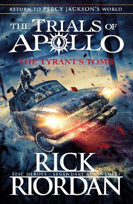The Tyrant's Tomb (The Trials of Apollo Book 4) by Rick Riordan