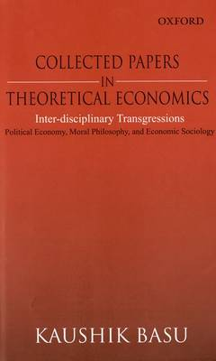 Collected Papers in Theoretical Economics by Kaushik Basu