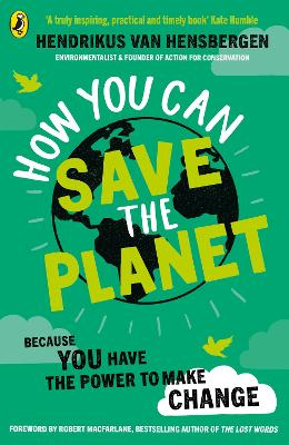 How You Can Save the Planet by Hendrikus van Hensbergen
