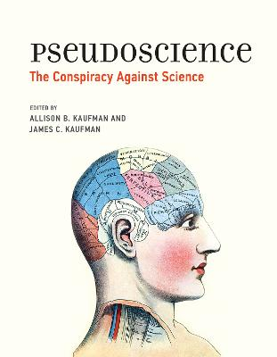Pseudoscience: The Conspiracy Against Science by Allison B. Kaufman
