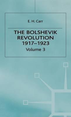 History of Soviet Russia: The Bolshevik Revolution, 1917-1923 by E. H. Carr