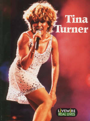 Livewire Real Lives Tina Turner by Kate Preston