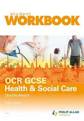 OCR GCSE Health and Social Care Double Award book