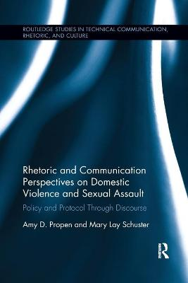 Rhetoric and Communication Perspectives on Domestic Violence and Sexual Assault: Policy and Protocol Through Discourse book