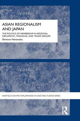 Asian Regionalism and Japan book