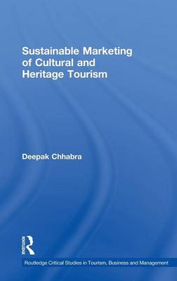 Sustainable Marketing of Cultural and Heritage Tourism by Deepak Chhabra