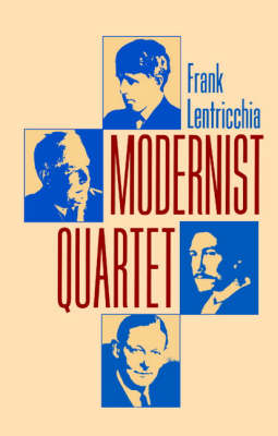 Modernist Quartet by Frank Lentricchia