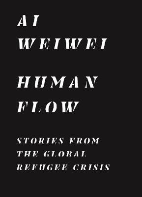 Human Flow: Stories from the Global Refugee Crisis book