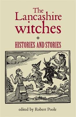 The Lancashire Witches by Robert Poole
