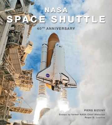 NASA Space Shuttle: 40th Anniversary by Roger D. Launius