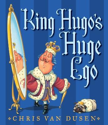 King Hugo's Huge Ego by Van Dusen Chris