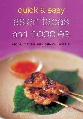 Quick & Easy Asian Tapas and Noodles by Periplus Editions